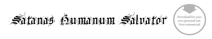 Satanas Humanum Salvator - Font